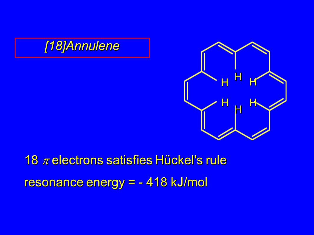 [18]Annulene 18 p electrons satisfies Hückel s rule